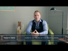 ▶ How to Get More of the Right Clients - YouTube