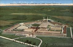 World's Largest Prison, Enclosed Area 57 1/2 Acres Jackson Michigan