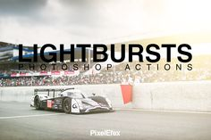 Lightbursts Photoshop Actions by PixelEfex on Creative Market