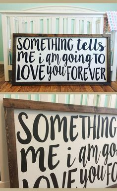 Something Tells Me I'm Going to Love You Forever Sign | Farmhouse Nursery Style | Rustic nursery sign | Rustic Decor | Wood Framed Nursery Childs Room #ad