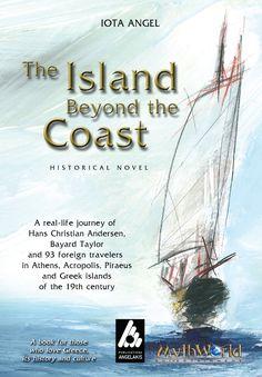 Βιβλία : The island beyond the coast Writers And Poets, Hans Christian, Acropolis, His Travel, Greek Islands, Greece Travel, Writing A Book, Real Life, Novels