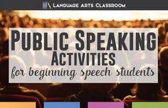 Public Speaking Activities: perfect to get students talking and comfortable in front of an audience.