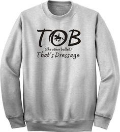 That's Dressage TOB Horse & Rider Ash Sweatshirt