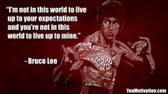Picture-Quote-By-Bruce-Lee-Im-not-in-this-world-to-live-up-to-your-expectations-and-youre-not-in-this-world-to-live-up-to-mine..jpg (1920×1080)