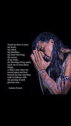 "I love the Lakota Sioux.The name Lakota means ""allies"" or ""friends."" they have a wonderful outlook of life. just awesome people who have been through so very much Native American Prayers, Native American Spirituality, Native American Wisdom, Native American History, American Indians, Indian Spirituality, Indian Prayer, American Indian Quotes, American Proverbs"