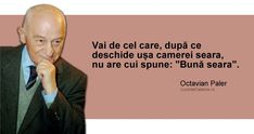 Citate de Octavian Paler Optimism, Inspirational Quotes, Motivational, Words, Memes, Movie Posters, Random, Life Coach Quotes, Inspiring Quotes