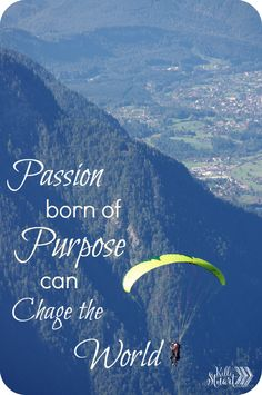 """""""Passion requires you to direct your energy with purpose toward the thing you want to pursue."""""""
