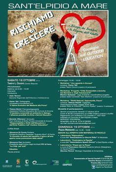 18 - 19 ottobre 2014  RISCHIAMO DI CRESCERE. I BISOGNI DEI BAMBINI E LE RAGIONI DELL'ADULTO  Programma:   > 18 ottobre: CONVEGNO SULL'EDUCAZIONE SICURA ALL'APERTO   Teatro Cicconi, Corso Baccio, Sant'Elpidio a Mare (FM)  Infoline: Assessorato Servizi Sociali T 0734 8196.361   > 19 ottobre: GIOCHI ALL'APERTO CON MATERIALI DI RICICLO  Piazza Matteotti