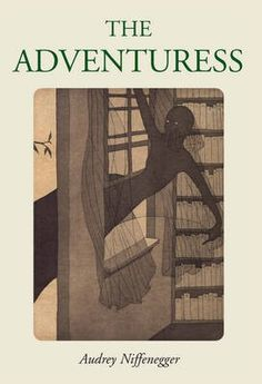 The Adventuress/ Audrey Niffenegger