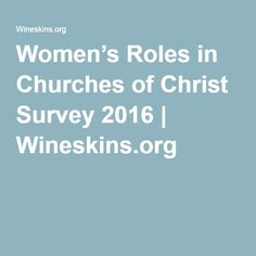 Women's Roles in Churches of Christ Survey 2016 | Wineskins.org