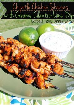 {Dessert Now, Dinner Later!} Chipotle Chicken Skewers with Creamy Cilantro-Lime Dip - sweet & spicy marinated chicken grilled to perfection & served with a cool & creamy cilantro-lime dip. (The dip is great with crunchy vegetables as well.) #grill #recipe #chicken