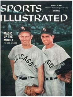"""The """"Go Go Sox"""" of the 50's....here with Nellie Fox and Luis Aparicio  Both elected to the Hall of Fame"""