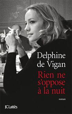 Nada se opone a la noche: Delphine de Vigan, un triunfo del tono