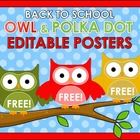 Back to School – OWL & POLKA DOT – Editable Posters Here you are 3 FREE posters for your OWL & POLKA DOT Themed Classroom!  This set is a...