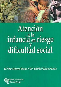 Atención a la infancia en riesgo y dificultad social / Mª Paz Lebrero Baena y Mª del Pilar Quicios García
