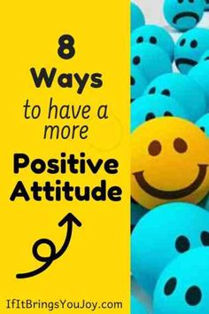 8 doable ways to build a more positive attitude. Ultimately you'll be happier, optimistic, and joyful. Plus, you'll have a positive impact on others in your life. #happiness Positive Mindset, Positive Attitude, Self Improvement Tips, Best Self, Joyful, Live Life, Personal Development, Self Love, Encouragement