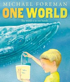 One World by Michael Foreman. With a series of stunning watercolours, the multi award-winning Michael Foreman makes clear his underlying concern about pollution within the environment. Reading Tree, Barefoot Books, Bob Books, Alphabet Book, Hans Christian, Help Teaching, 30th Anniversary, Story Time, First World