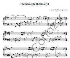 Eternamente (Eternally) - Piano Sheet Music now available on ErnestoCortazar.net