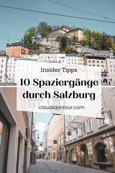 10 Insider Tipps für Salzburg Spaziergänge. Städteurlaub in Salzburg. Kurztripp Salzburg. Salzburg für Einheimische.