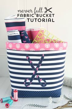 """Never Full"" DIY Fabric Basket Sewing Tutorial by Melissa of polkadotchair.com"