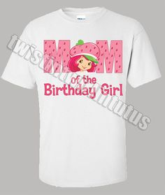 Strawberry Shortcake Mom Birthday Shirt