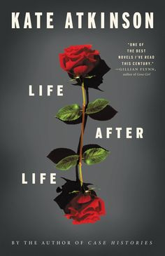 """Life After Life by Kate Atkinson Interesting """"what if"""" book."""