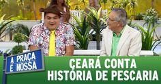 A Praça é Nossa (24/03/16) Ceará conta história de pescaria