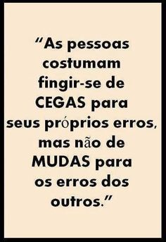 ❤ Cegas e mudas Favorite Quotes, Best Quotes, Life Quotes, More Than Words, Some Words, Life Lessons, Texts, Inspirational Quotes, Wisdom