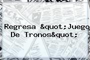 "http://tecnoautos.com/wp-content/uploads/imagenes/tendencias/thumbs/regresa-quotjuego-de-tronosquot.jpg Juego de Tronos. Regresa ""Juego de Tronos"", Enlaces, Imágenes, Videos y Tweets - http://tecnoautos.com/actualidad/juego-de-tronos-regresa-quotjuego-de-tronosquot/"