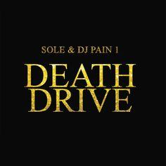SOLE & DJ PAIN 1 Death Drive (Black Canyon) CD/DL street date June 10 2014 http://www.midheaven.com/item/death-drive-by-sole-dj-pain-1-cd