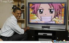 Obama watches Fairy Tail too? He's not worthy!!!!!! Will I get arrested for saying this?!