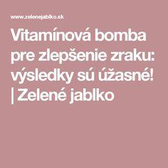 Vitamínová bomba pre zlepšenie zraku: výsledky sú úžasné! | Zelené jablko Detox, Health Fitness, Smoothie, Pump, Medicine, Smoothies, Gymnastics