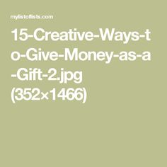 15-Creative-Ways-to-Give-Money-as-a-Gift-2.jpg (352×1466)