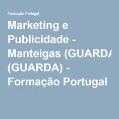 Marketing e Publicidade - Manteigas (GUARDA) - Formação Portugal