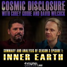 Stillness in the Storm : Cosmic Disclosure Season 3 - Episode 1: Inner Earth - Summary and Analysis | Corey Goode and David Wilcock - 1/7/2016 - #COSMIC #DISCLOSURE #UFO #ET #HOLLOWEARTH #INNEREARTH #SCIENCE #SITS #STILLNESSINTHESTORM  Long Link: http://sitsshow.blogspot.com/2016/01/cosmic-disclosure.html