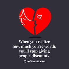 When you realize how much you're worth you'll stop giving people discounts. Get tools to heal & move on from toxic #love - plus think, feel & date differently- so you find safe-feeling #happy love! Click image!