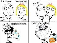 forever alone meme i love you