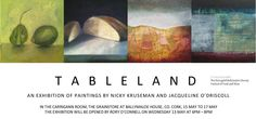 Tableland - an exhibition by Nicky Kruseman and Jacqueline O'Driscoll