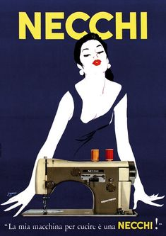 Sophia Loren using the Necchi sewing machine and the advert she inspired artwork by Marcello Nizzoli 1957 Vintage Italian Posters, Vintage Advertising Posters, Old Advertisements, Vintage Travel Posters, Vintage Ads, Vintage Images, Pin Up Retro, Vintage Magazine, Original Vintage