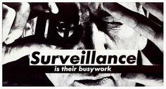 Barbara Kruger, Untitled  [Surveillance is their busywork]
