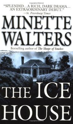 The Ice House: A Novel by Minette Walters,http://www.amazon.com/dp/0312951426/ref=cm_sw_r_pi_dp_ulBRsb0691W06H7Z
