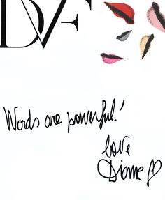DVF | Words are powerful ! love Diane