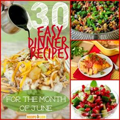These easy dinner recipes will last you the entire month of June! From simple casseroles to salads, these main dishes sure are satisfying.