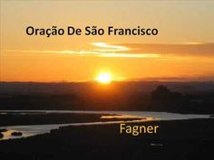 MÚSICA FAGNER - ORAÇÃO DE SÃO FRANCISCO, IMAGEM, FOTOS E MENSAGEM.