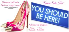 Women In Heels Networking Group London Ont., Kitchener/Waterloo Ont. & Vancouver BC Chapters Membership FREE  Network with amazing women entrepreneurs