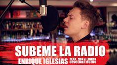 Enrique Iglesias - SUBEME LA RADIO ft. Descemer Bueno, Zion & Lennox