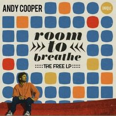 Andy Cooper - Room To Breathe: The Free LP