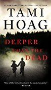 Deeper Than the Dead (Oak Knoll Book 1) - Kindle edition by Tami Hoag. Mystery, Thriller & Suspense Kindle eBooks @ Amazon.com.