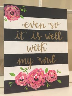 Diy canvas 155303887140599453 - Hand Painted Canvas – even so it is well with my soul – hand lettering – black/white stripes Source by etsy Canvas Painting Quotes, Diy Painting, Painted Canvas Quotes, Paintings With Quotes, Canvas Crafts, Diy Canvas, Cuadros Diy, Art Sur Toile, Canvas Letters