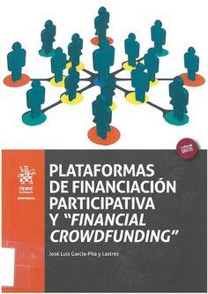 """José Luis García-Pita y Lastres: Plataformas de financiación participativa y """"Financial Crowdfunding"""". Valencia: Tirant lo Blanch, 2016, 371 p."""
